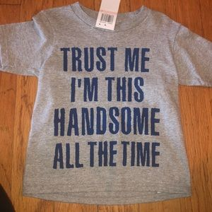 Other - I'm This Handsome All The Time T-shirt